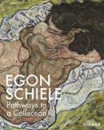 Egon Schiele: PATHWAYS to a COLLECTION
