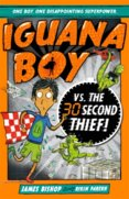 Iguana Boy Saves the World In 30 Seconds or Less!