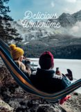 Delicious Wintertime : The Cookbook for Cold Weather Adventures
