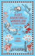 Alices Adventures in Wonderland and Other Stories