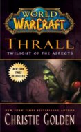 Thrall Twilight of the Aspects