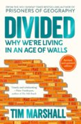 Divided : Why Were Living in an Age of Walls