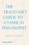 The Travellers Guide to Classical Philosophy
