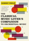 Classical Music Lovers Companion to Orchestral Music