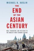 End of the Asian Century: War, Stagnation, and the Risks to the Worlds Most Dynamic Region