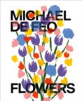 Michael De Feo: Flowers