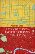A Concise Chinese-English Dictionary for Lovers: Vintage Voyages
