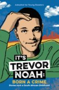 Its Trevor Noah: Born A Crime