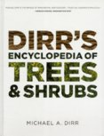 Dirrs Encyclopedia of Trees and Shrubs