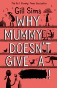 Why Mummy Doesnt Give A …