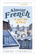 Almost French : A New Life in Paris