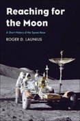 Reaching for the Moon: A Short History of the Space Race