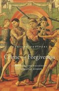 Crime and Forgiveness: Christianizing Execution in Medieval Europe