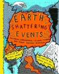 Earthshattering Events!