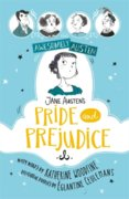 Awesomely Austen  Illustrated and Retold: Jane Austens Pride and Prejudice