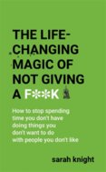 The Life-Changing Magic of Not Giving a Fk