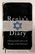 Renias Diary: A Young Girls Life in the Shadow of Holocaust
