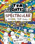 Tom Gates 17: Tom Gates: Spectacular School Trip (Really.)