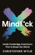 Mindf*ck : Inside Cambridge Analyticas Plot to Break the World