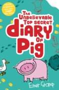 Unbelievable Top Secret Diary of Pig