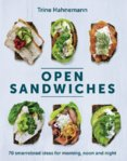 Open Sandwiches : 70 smorrebrod ideas for morning, noon and night