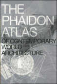 Phaidon Atlas of Contemporary World Arc