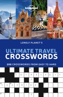 Lonely PlanetS Ultimate Travel Crosswords 1