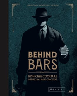 Behind Bars: High Class Cocktails Inspired by Low Life Gangsters