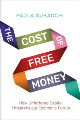 Cost of Free Money: How Unfettered Capital Threatens Our Economic Future