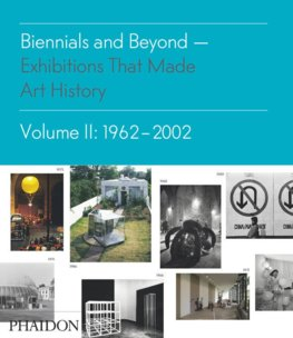 Biennials and Beyond : Exhibitions That Made Art History:1962-2002