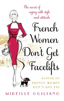 French Women Dont Get Facelifts