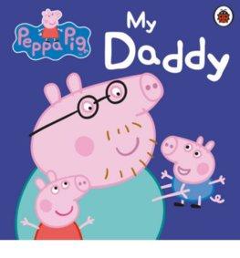 Peppa Pig My Daddy Detské Knihy Knihy V Angličtine Slovart