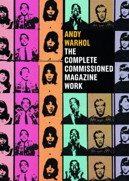Andy Warhol Complete Commissioned Magazine Work