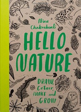 Hello Nature Draw Collect Make and Grow