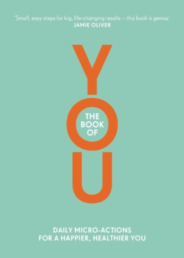 The Book of You : Daily Micro-Actions for a Happier, Healthier You