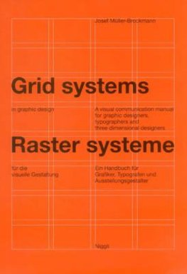 Grid Systems in Graphic Design : A Visual Communication Manual for Graphic Designers, Typographers and Three Dimensional Designers