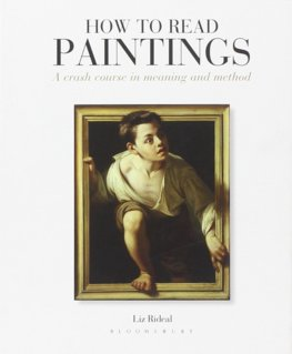 How to Read Paintings : A Crash Course in Meaning and Method