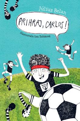 Obálka knihy  Prihraj, Carlos!
