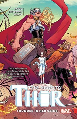 Mighty Thor Vol. 1 Thunder In Her Veins