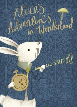 Alices Adventures in Wonderland: V & A Collectors Edition