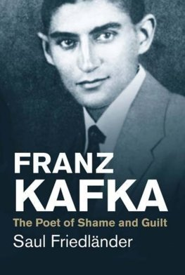 Franz Kafka: The Poet of Shame and Guilt