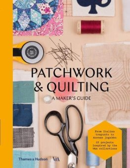 Patchworking and Quilting: A Makers Guide