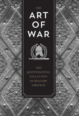 The Art of War : The Quintessential Collection of Military Strategy
