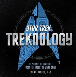 Treknology : The Science of Star Trek from Tricorders to Warp Drive