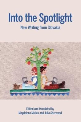 Into the Spotlight: New Writing from Slovakia