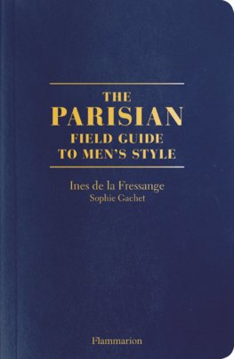The Parisians: A Field Guide to Mens Style