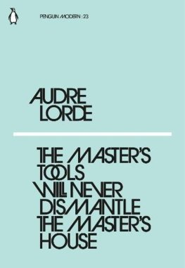 The Masters Tools Will Never Dismantle the Masters House
