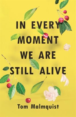 In Every Moment We Are Still Alive