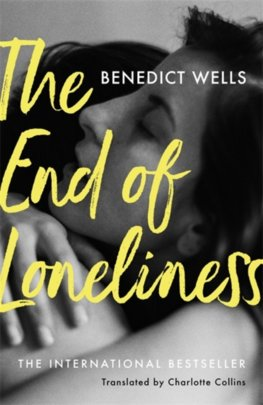 The End of Loneliness: The International Bestseller