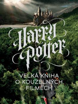 dd80dc803 Harry Potter - Velká kniha o kouzelných filmech, Detské encyklopédie ...